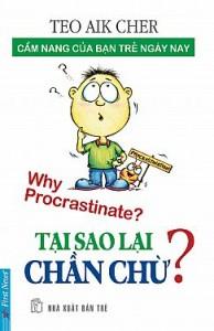 Tại sao lại chần chừ? Why procrastinate?